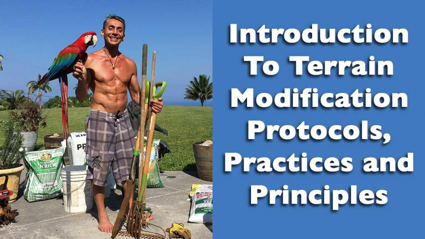 Introduction To Terrain Modification Protocols, Practices and Principles