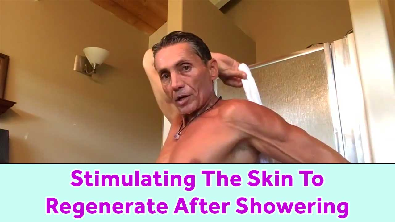 Stimulating The Skin To Regenerate After Showering