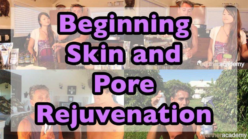 Beginning Skin and Pore Rejuvenation