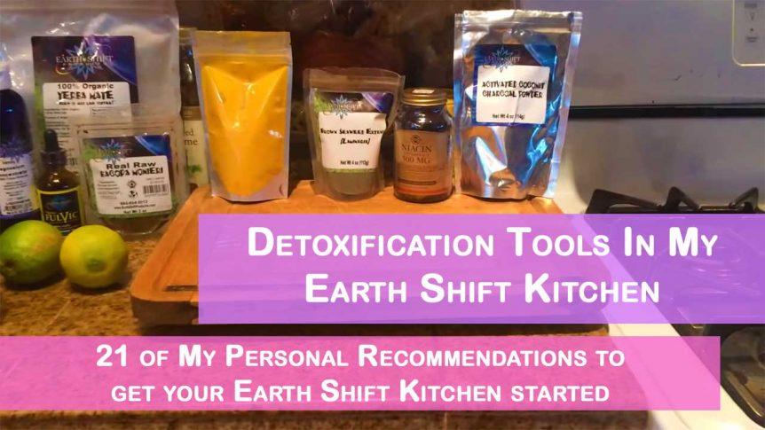 Detoxification Tools In My Earth Shift Kitchen
