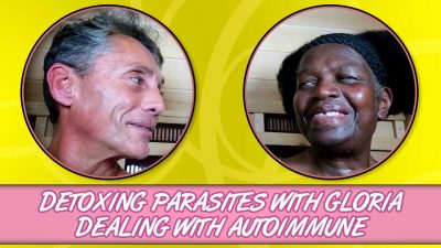 Detoxing Parasites With Gloria Dealing With Autoimmune