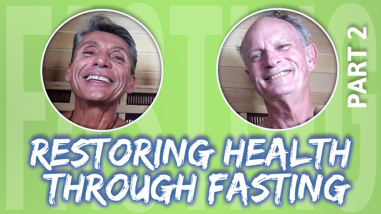 Restoring Health Through Fasting Part 2