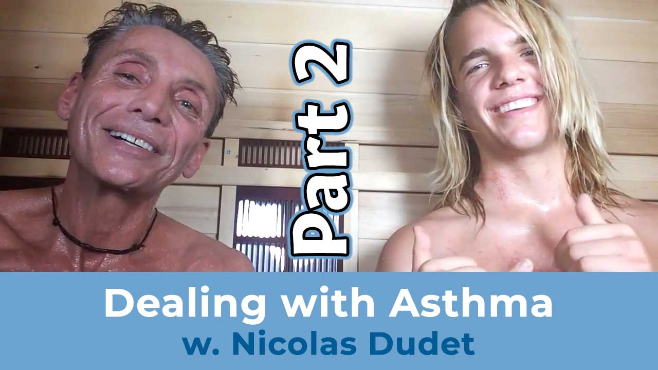Dealing with Asthma with Nicolas Dudet Part 2