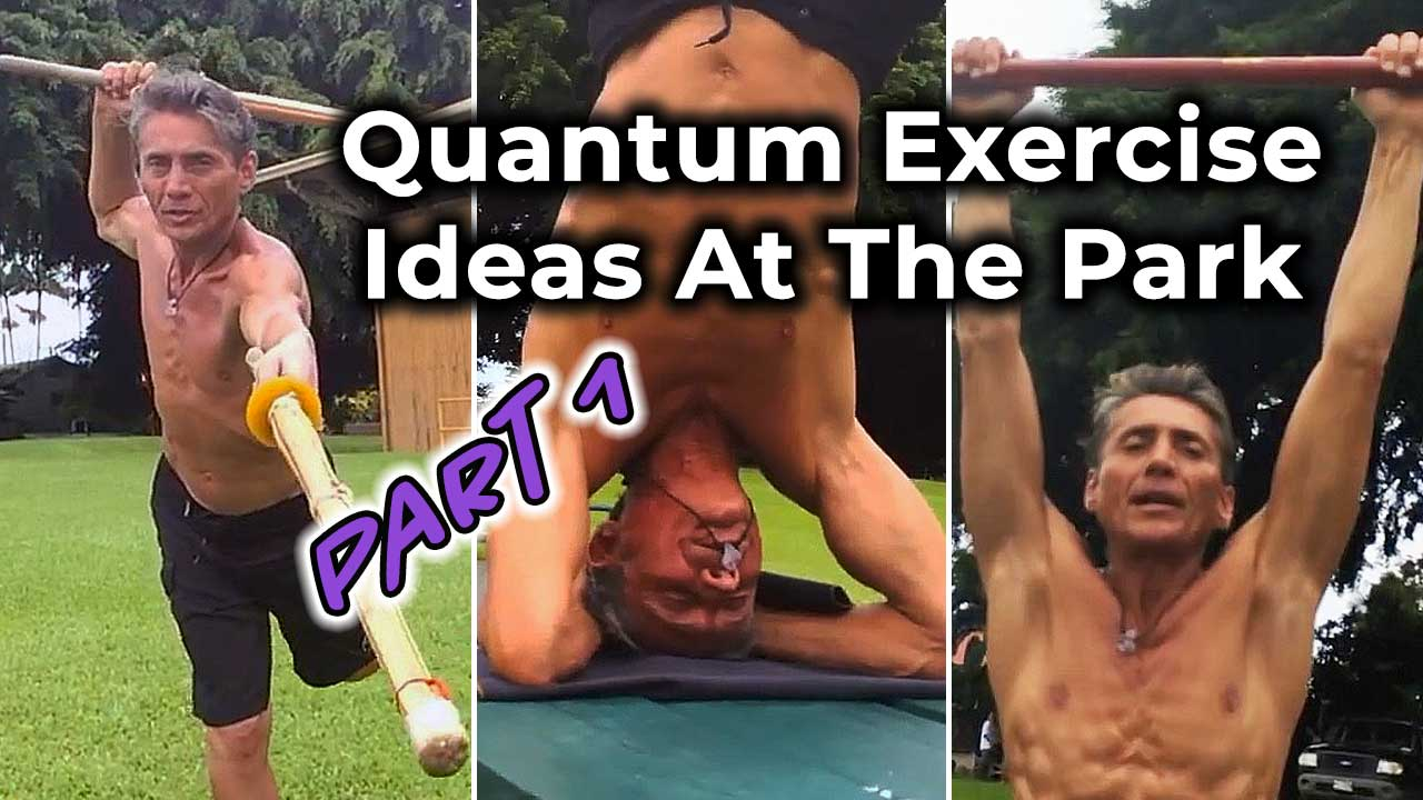 Quantum Exercise Ideas At The Park Part 1