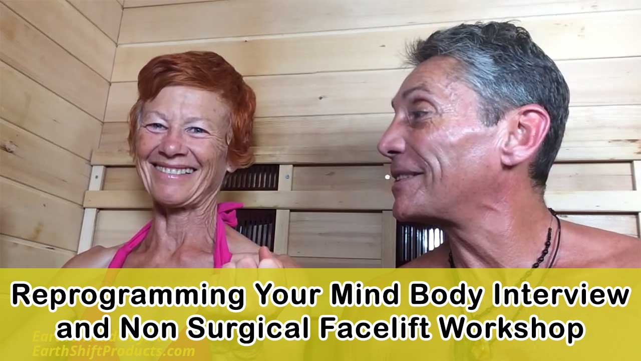 Reprogramming Your Mind Body Interview and Non Surgical Facelift Workshop