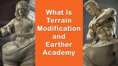 What Is Terrain Modification And Earther Academy