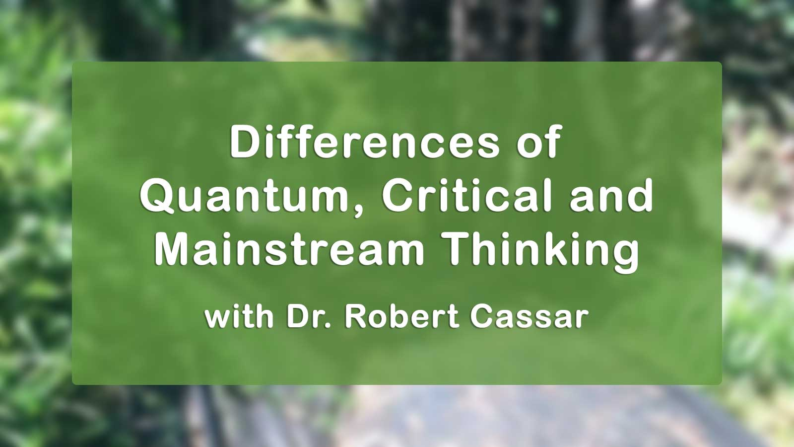 Differences of Quantum, Critical and Mainstream Thinking