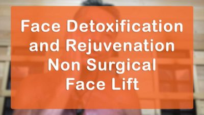 Face Detoxification and Rejuvenation Non Surgical Face Lift Lecture and Workshop