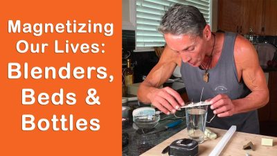 Magnetizing Our Lives: Blenders, Beds & Bottles