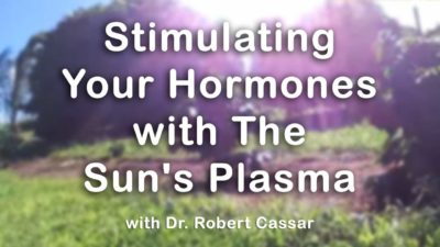 Stimulating Your Hormones with The Sun's Plasma