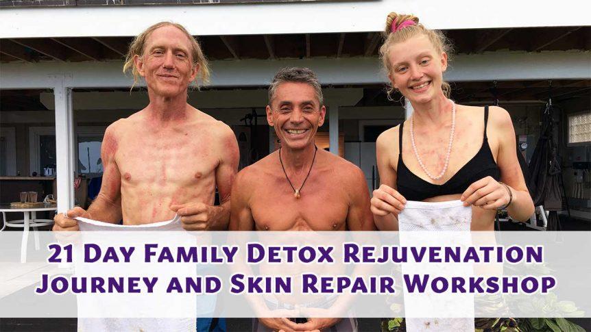 21 Day Family Detox Rejuvenation Journey and Skin Repair Workshop