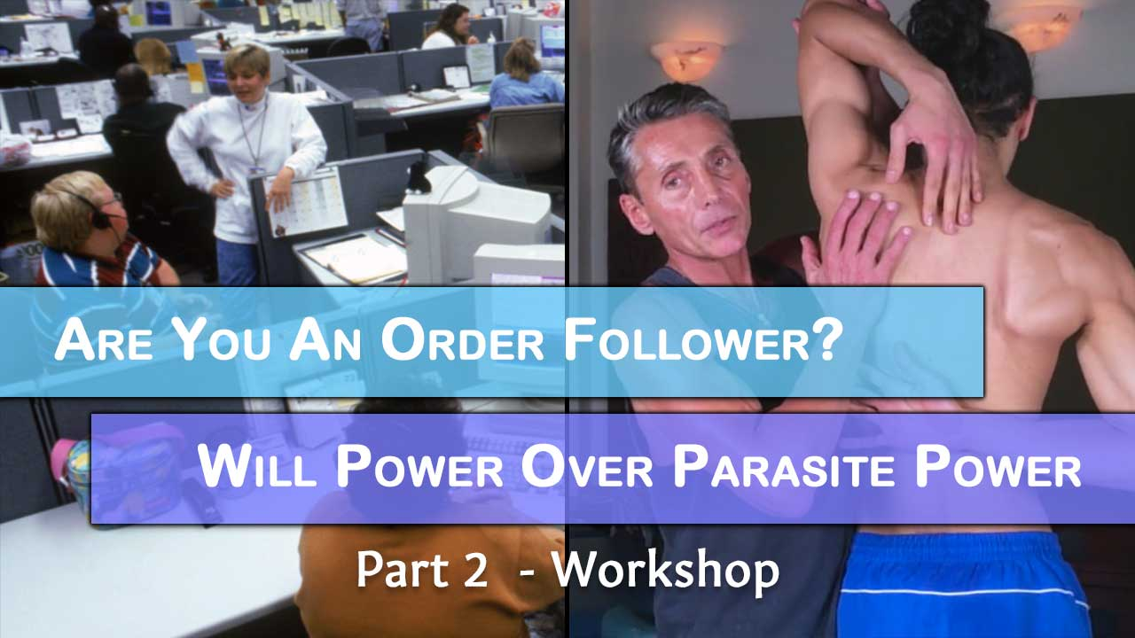 Are You An Order Follower? Will Power Over Parasite Power Part 2