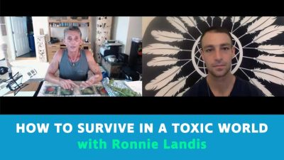 How To Survive In A Toxic World with Ronnie Landis