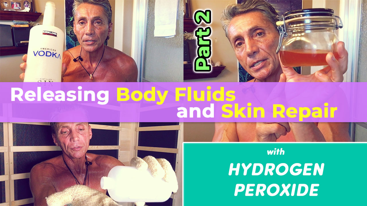 Releasing Body Fluids and Skin Repair with Hydrogen Peroxide Part 2