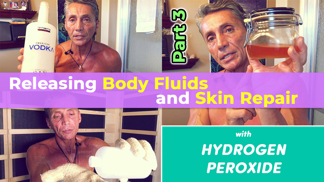 Releasing Body Fluids and Skin Repair with Hydrogen Peroxide Part 3
