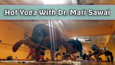 Hot Yoga With Dr. Mari Sawai