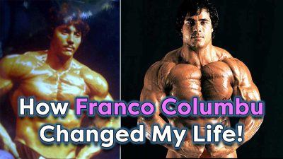 How Franco Columbu Changed My Life